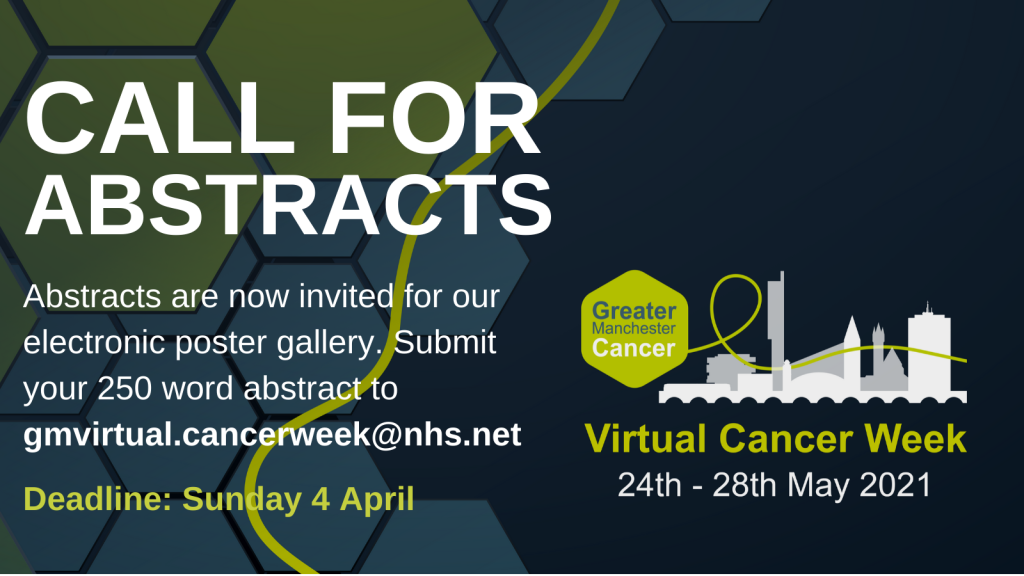 Call for abstracts - now invited for our electronic poster gallery. Submit your 250 word abstract to gmvirtual.cancerweek@nhs.net by Sunday 4 April