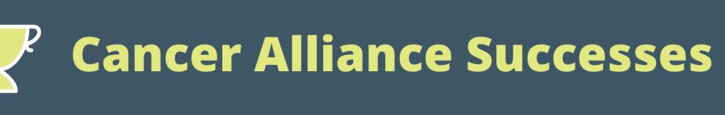 Cancer Alliance Successes